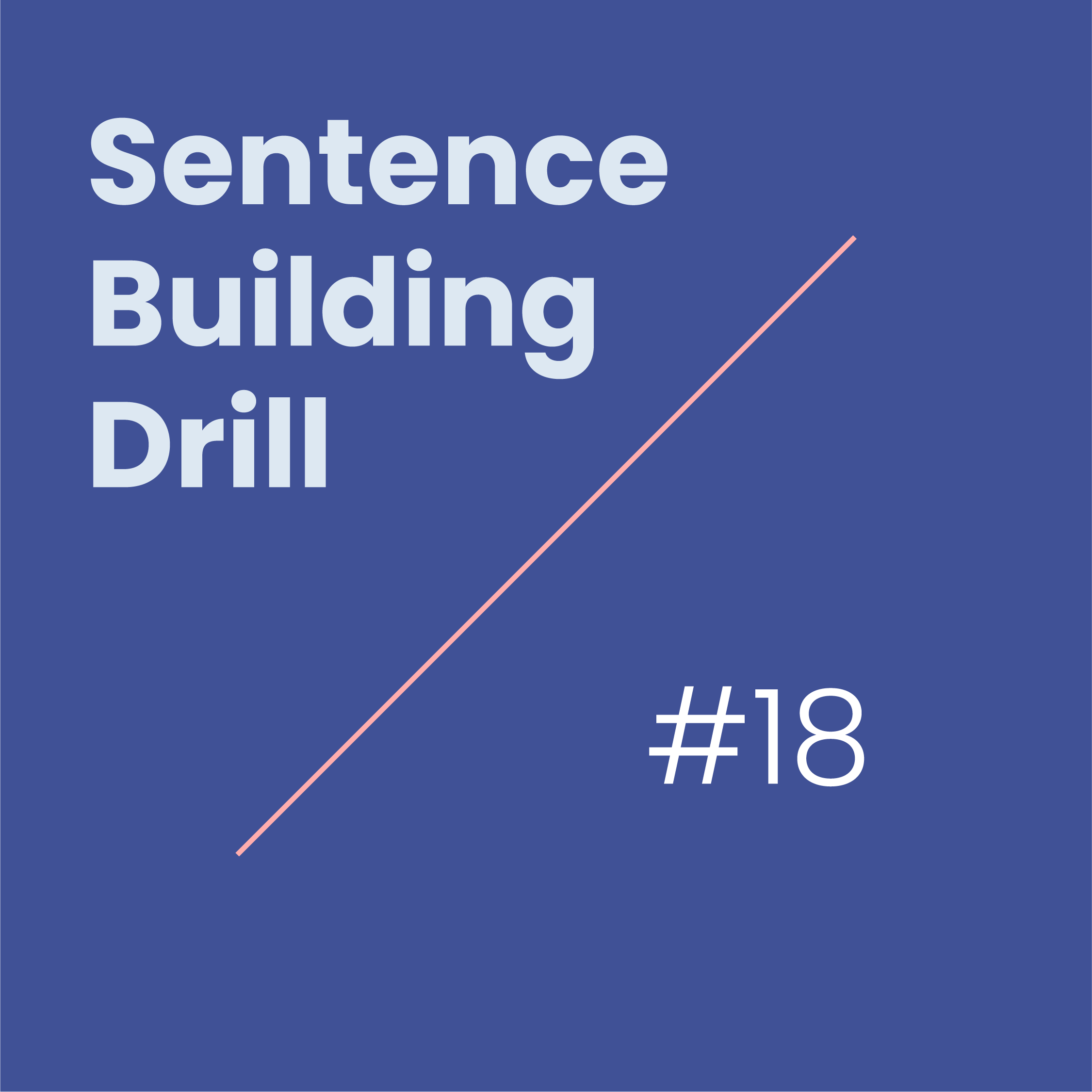 Level 10 Lesson 10 / Sentence Building Drill 18 show art