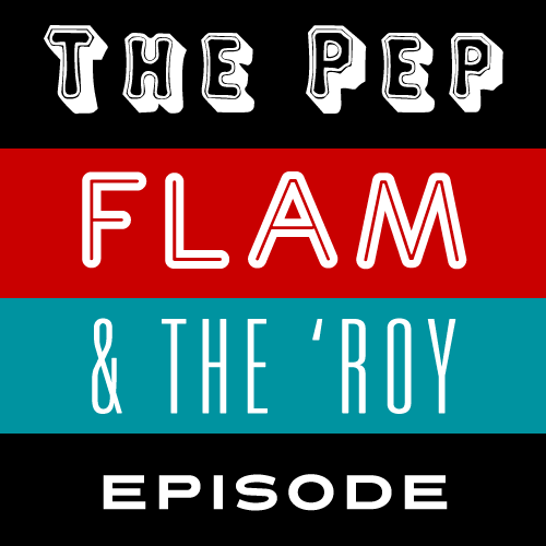 Episode #515: The Pep, Flam & The 'Roy Episode featuring Graham Elwood