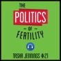 Artwork for 21: The Politics of Fertility – Tasha Jennings