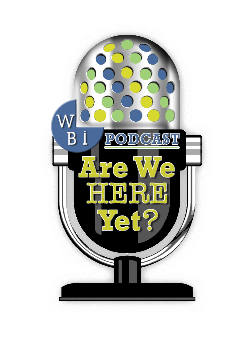 WBI's 'Are We Here Yet?' Podcast show art