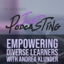 Artwork for Empowering diverse learners with Andrea Klunder