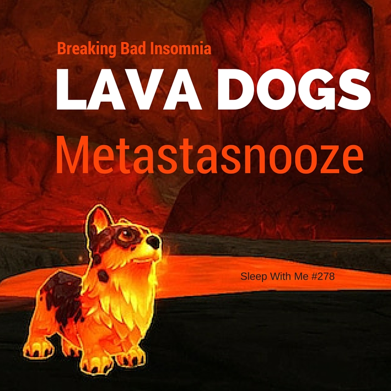 """Lava Dogs"" Breaking Bad Insomnia with Language Learning 