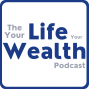 Artwork for Your Life Your Wealth - Episode 143