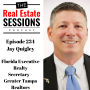 Artwork for Episode 234 - Jay Quigley, Florida Executive Realty and Secretary, Greater Tampa Realtors