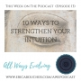 Artwork for #13  10 Ways to Strengthen Your Intuition
