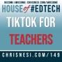Artwork for TikTok in Education for Educators - HoET149