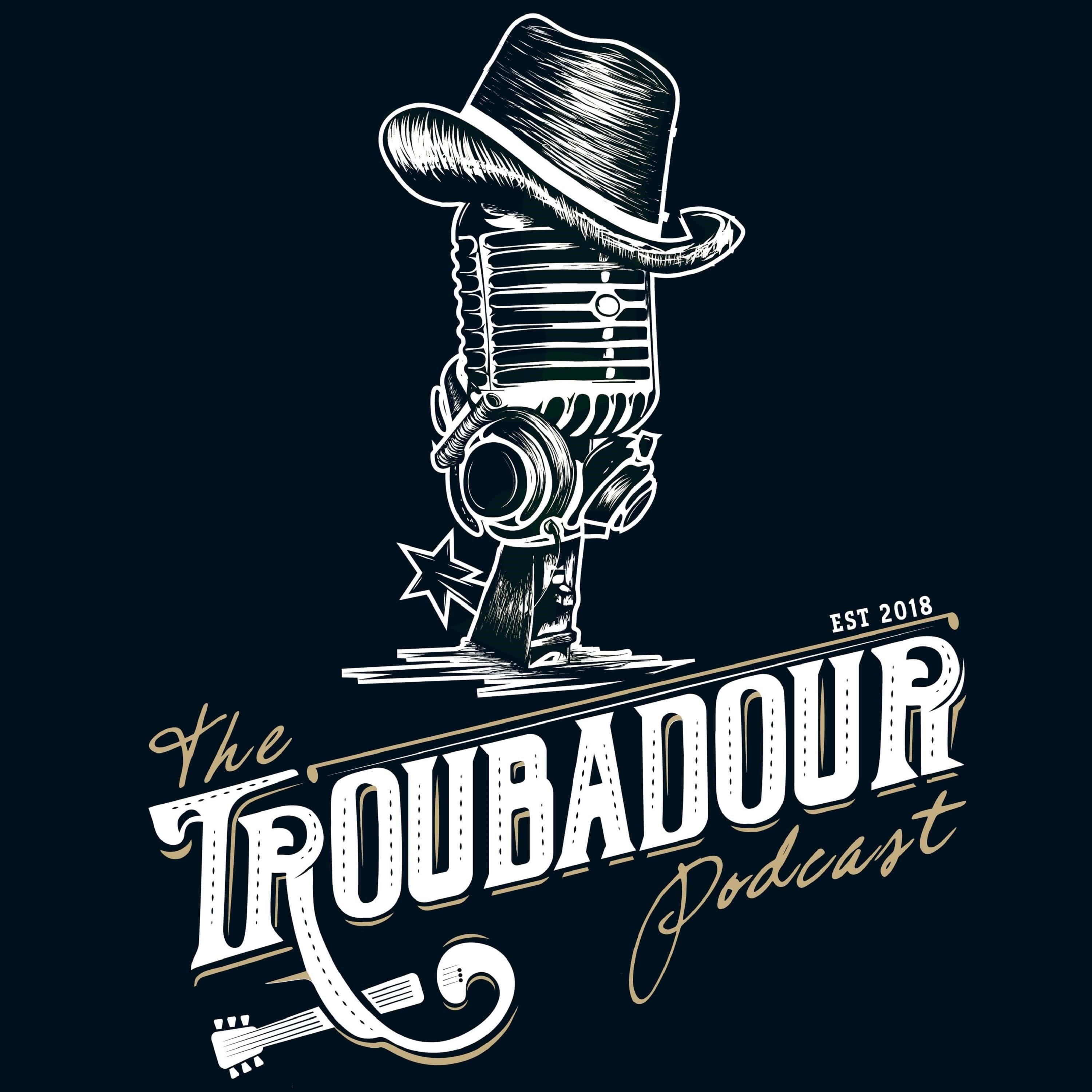 THE TROUBADOUR PODCAST - The Premier Red Dirt, Texas Country and Independent Music Podcast