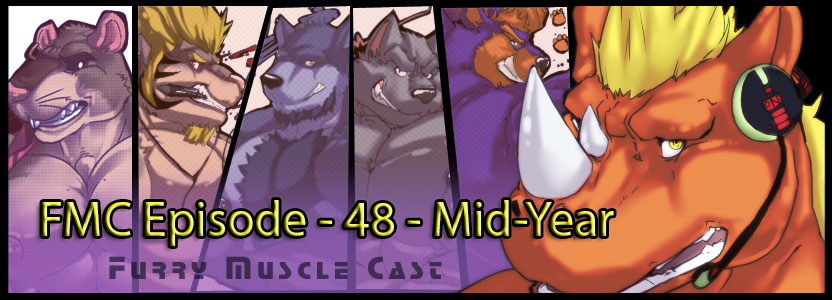 Furry-Muscle Cast – 48 – Mid-Year
