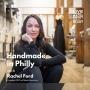 Artwork for Handmade In Philadelphia With Rachel Ford