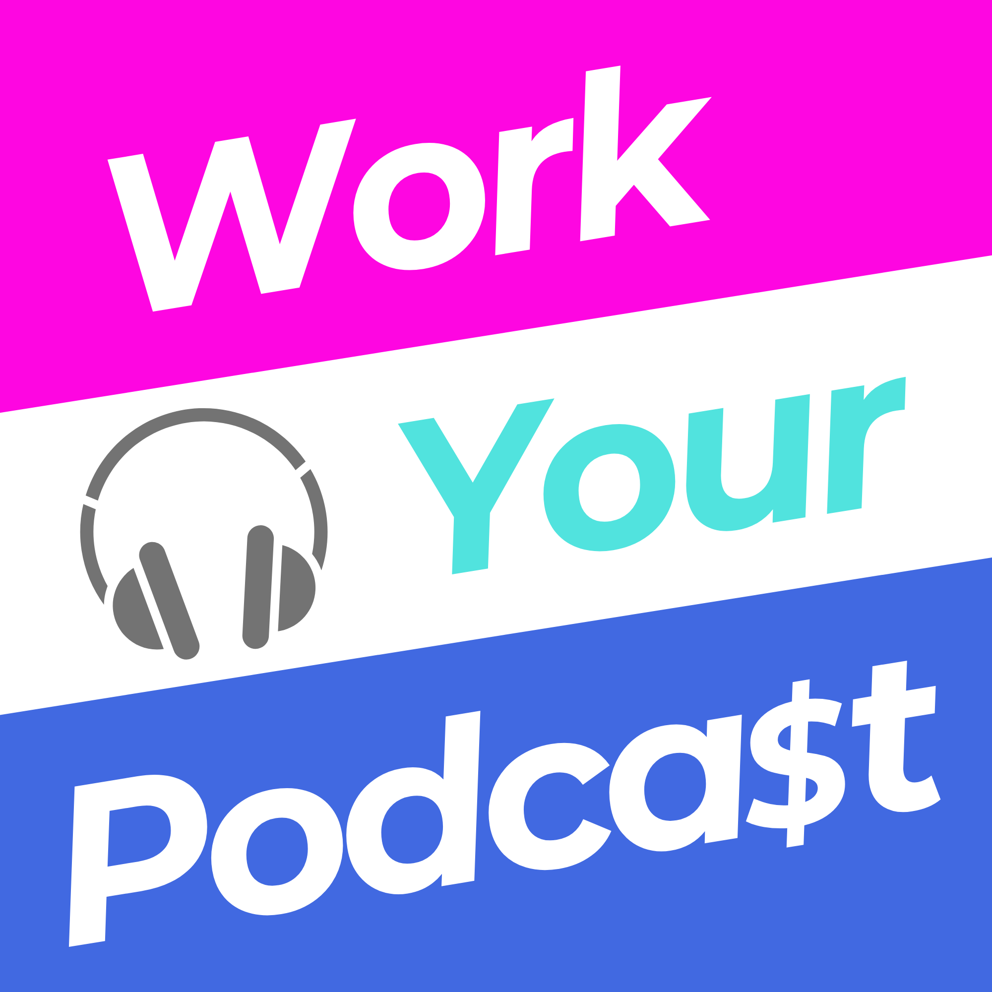 Work Your Podcast