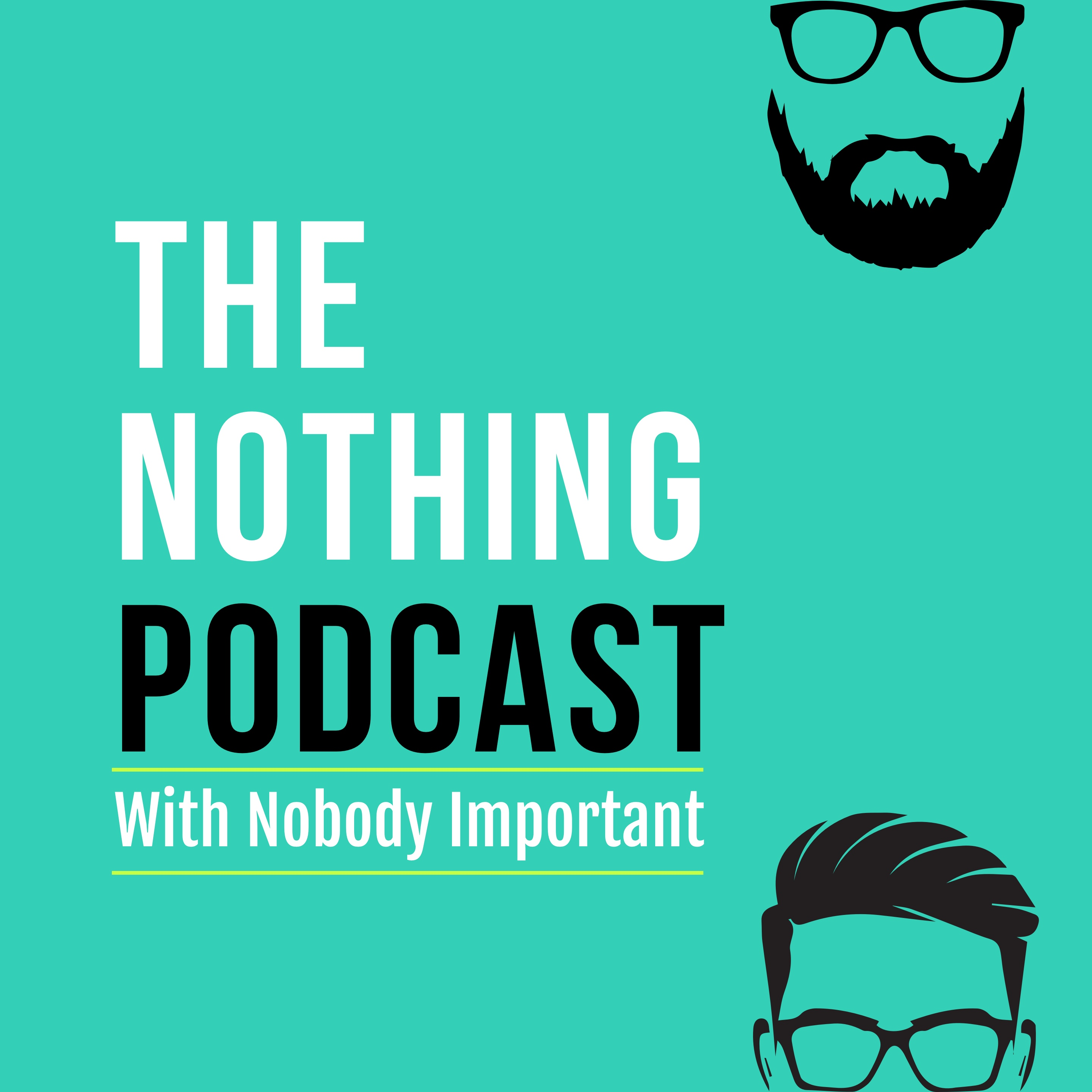 The Nothing Podcast With Nobody Important show art