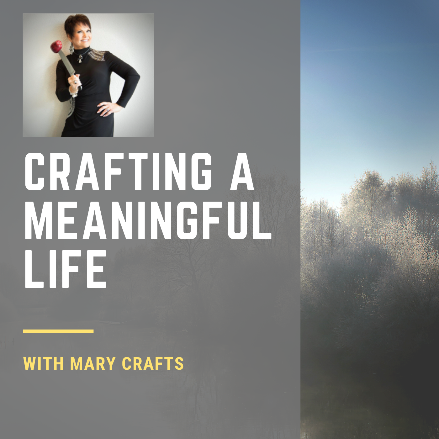 Crafting a Meaningful Life with Mary Crafts show art