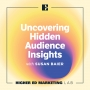 Artwork for Uncovering Hidden Audience Insights with Susan Baier