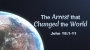 Artwork for The Arrest that Change the World (Pastor Tim Martin)