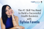 Artwork for 110 - The #1 Skill You Need to Build a Successful Health Business with Sylvia Favela
