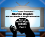 Artwork for (#152) Best of Movie Night: We've Made a Huge Mistake! (2016) Pt. 1