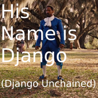 His Name is Django (Django Unchained)
