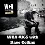 Artwork for WCA #165 with Dave Collins