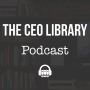 Artwork for #10 The CEO Library Podcast in Review: What we Learned so far & Future plans