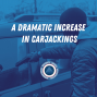 Artwork for Episode 163 - A Dramatic Increase in Carjackings