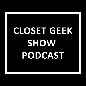 The Closet Geek Show