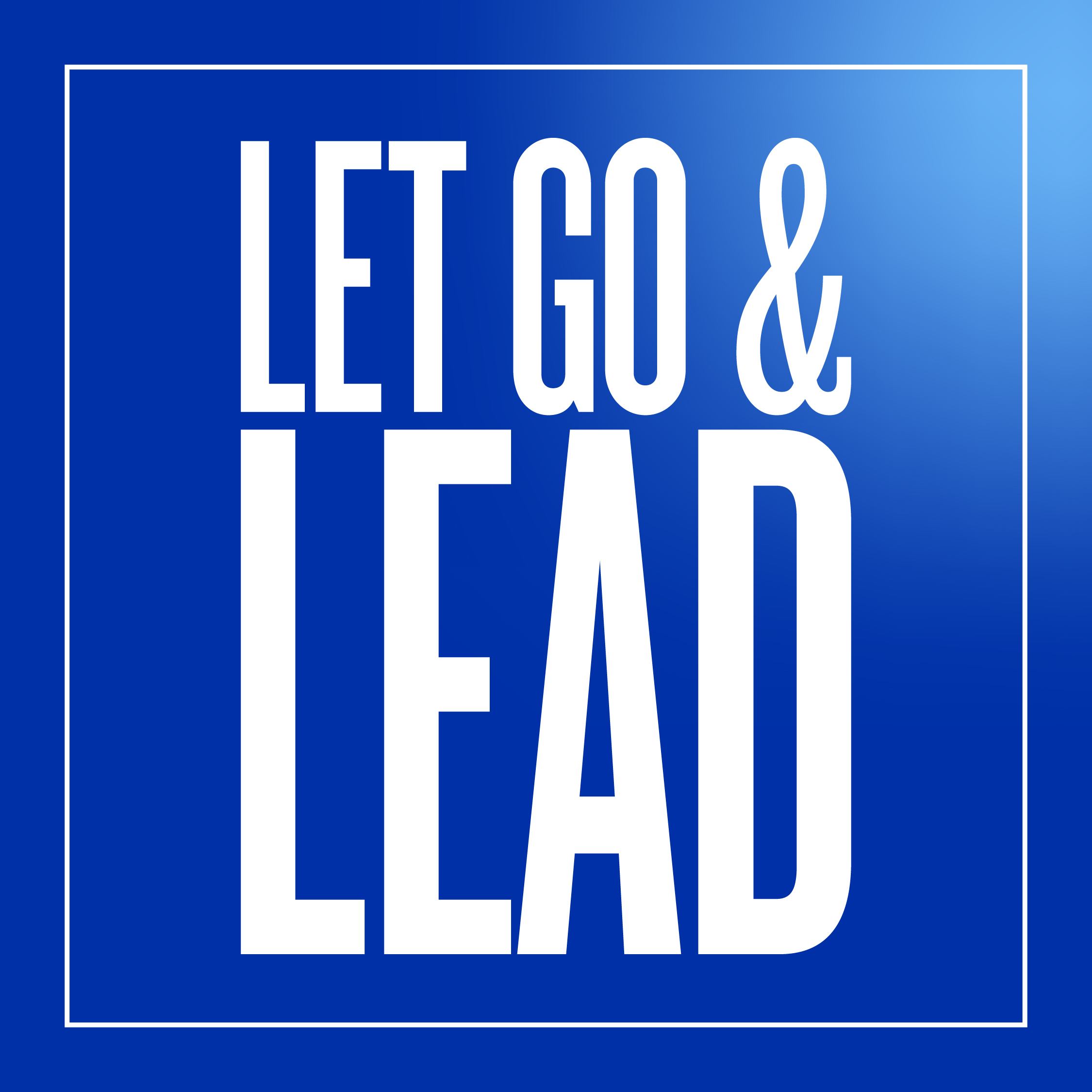 Let Go & Lead with Maril MacDonald show art