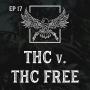 Artwork for Ep 17 | THC v. THC Free