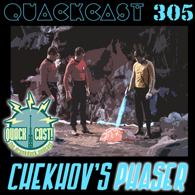 Episode 305 - Chekhov's phaser