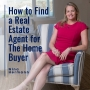 Artwork for EP3: How to Find a Real Estate Agent for The Home Buyer