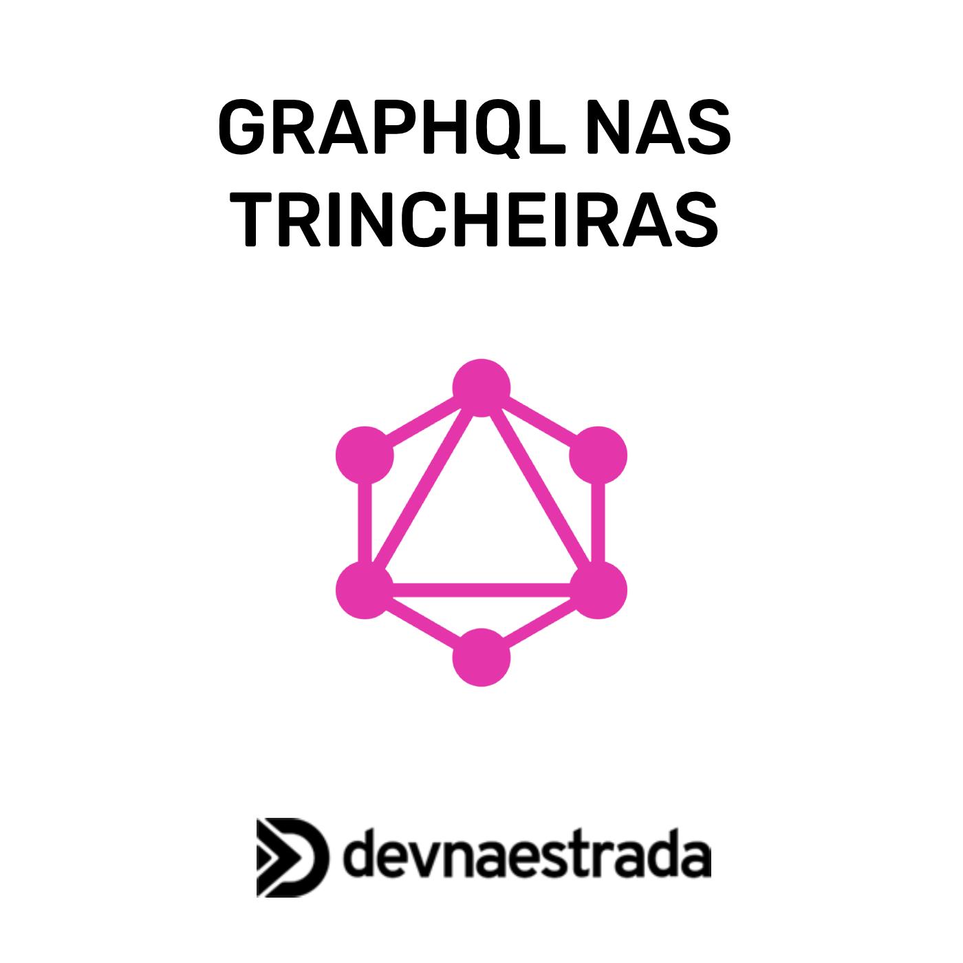 GraphQL nas Trincheiras