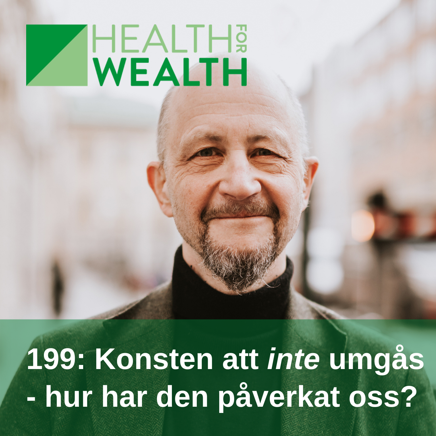 199: Konsten att inte umgås - hur har den påverkat oss?