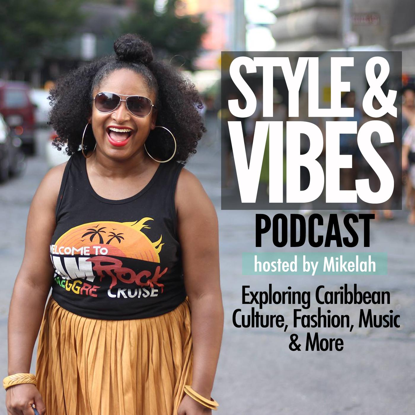 Introducing The Style & Vibes Podcast with Mikelah Rose