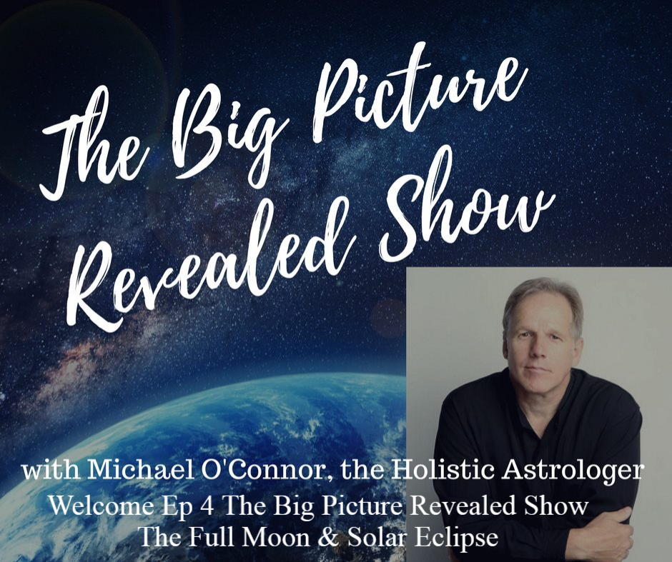 Artwork for TWS Episode 191 : Michael O'Connor: The Big Picture Revealed Show Episode 4 :The Full Moon & Solar Eclipse