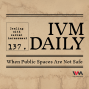 Artwork for IVM Daily Ep. 137: When Public Spaces Are Not Safe