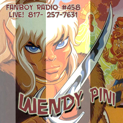 Fanboy Radio #458 - Wendy Pini LIVE