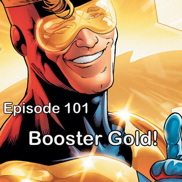 Heroes and Villains 101: Booster Gold with Brock Sager