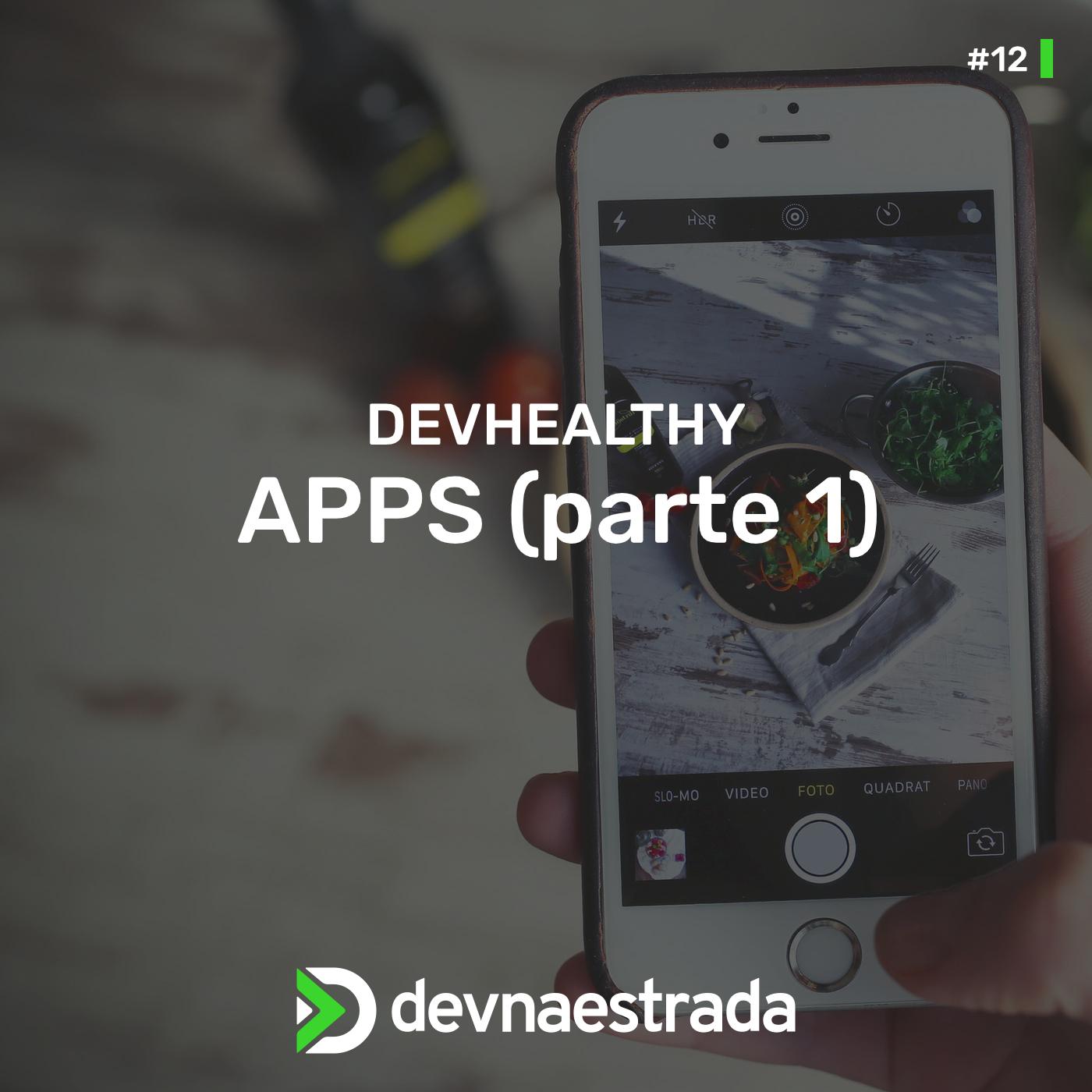 DevHealthy #12 - Apps (parte 1)