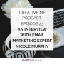 Artwork for Episode 23 An Interview With Email Marketing Expert Nicole Murphy