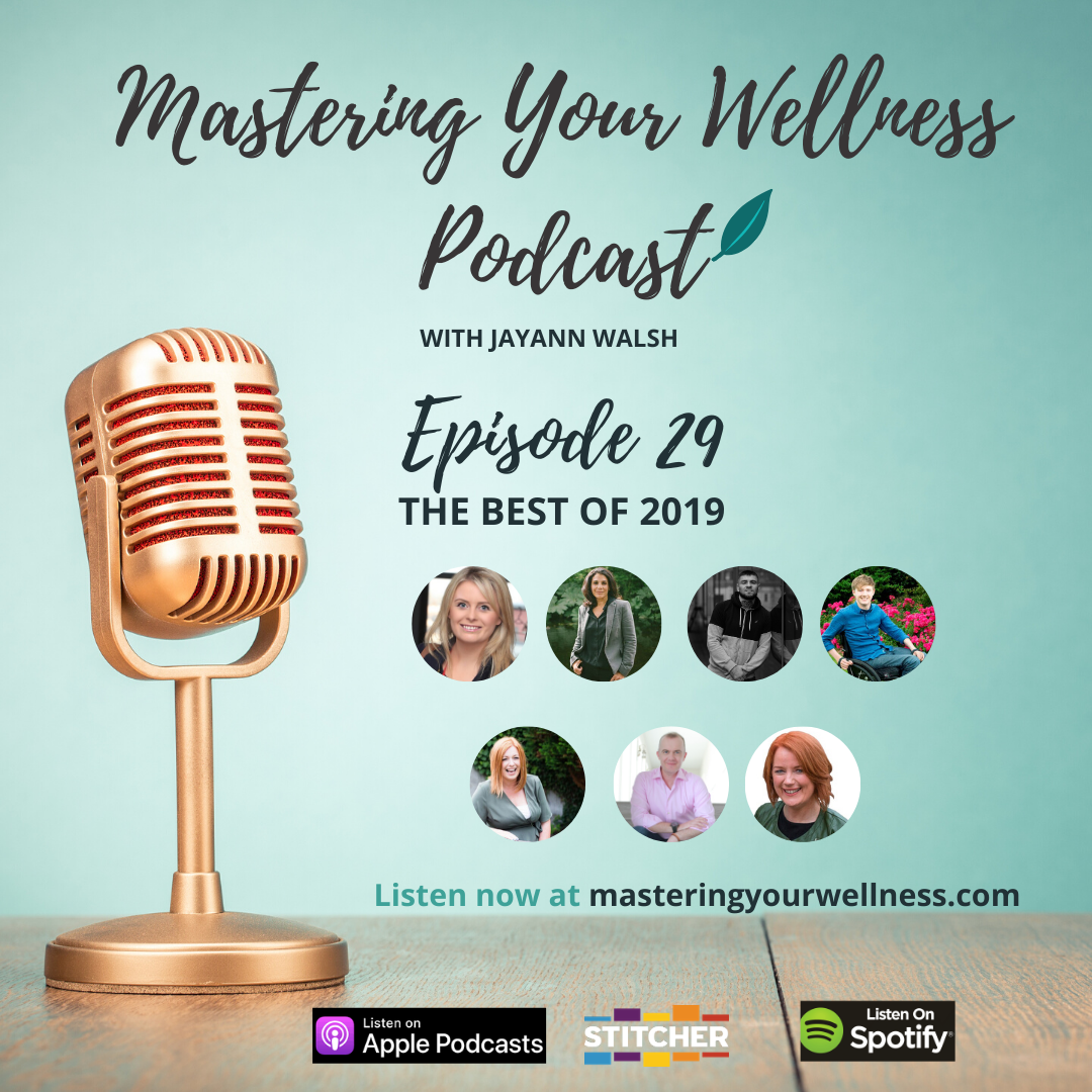 The Best of The Mastering Your Wellness Podcast 2019