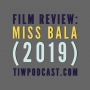 Artwork for Film Review: Miss Bala (2019)