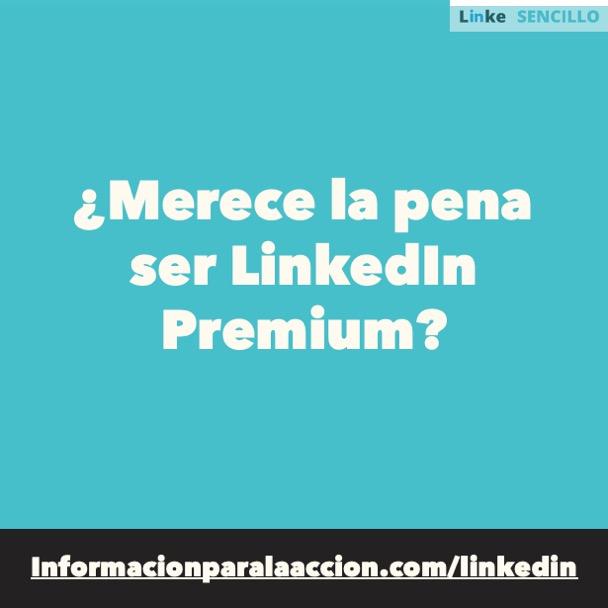 #159 - ¿Merece la pena ser LinkedIn Premium?  - LinkedIn Sencillo