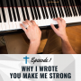 Artwork for Why I Wrote You Make Me Strong [Ep 001]