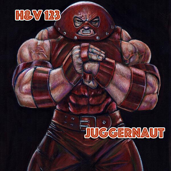 123: Juggernaut from the vault!