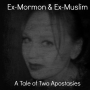 Artwork for EP16: Ex-Mormon AND Ex-Muslim: A Tale of Two Apostasies