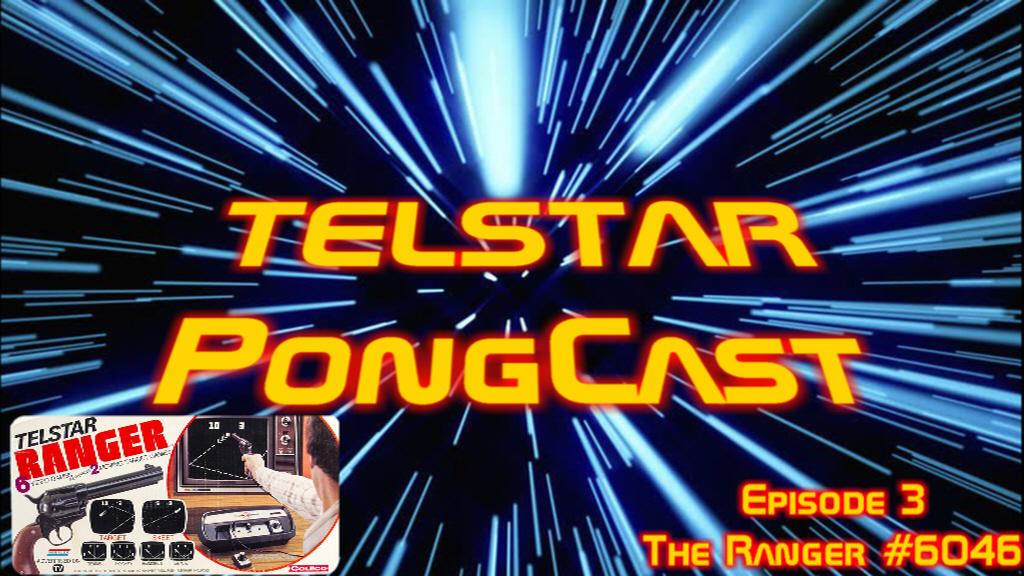 Telstar PongCast Episode 3 - The 6046 Ranger! show art