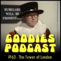 Artwork for Goodies Podcast 63 - Tower of London