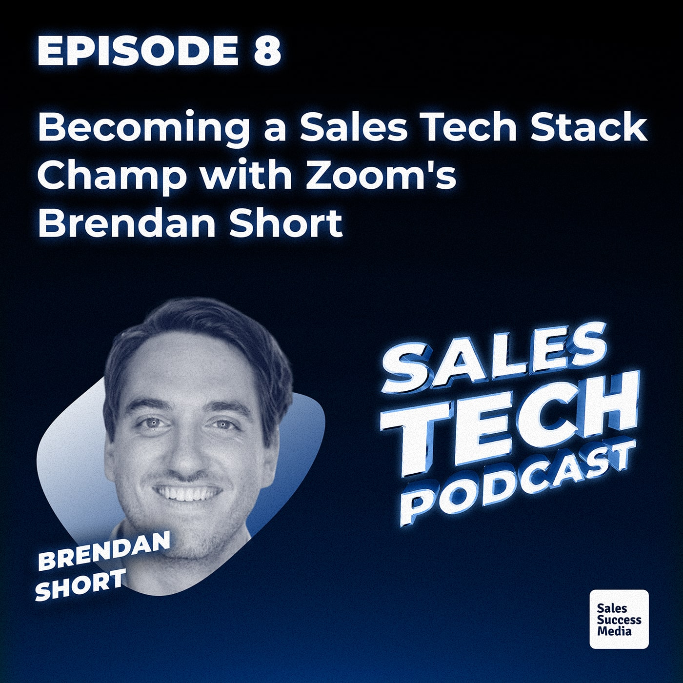 8: Becoming a Sales Tech Stack Champ with Zoom's Brendan Short