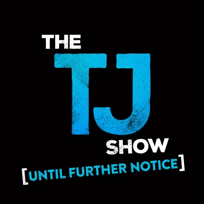 The TJ Show: Until Further Notice show image