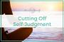 Artwork for 3: Cutting Off Self Judgement