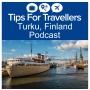 Artwork for Turku Finland Tips For Travellers Podcast #273
